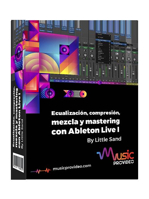 Ecualización ,compresión ,mezcla y mastering con Ableton live Parte 1