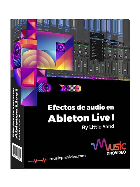 Efectos de Audio en Ableton Live Parte 1