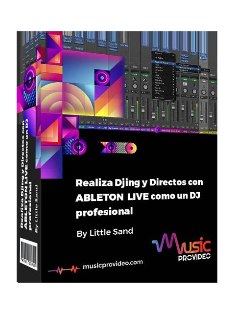 Realiza Djing y Directos con Ableton Live como un Dj profesional
