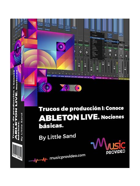 Trucos de producción I: Conoce Ableton live nociones básicas