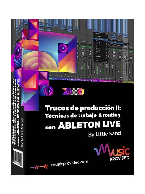 Trucos de producción II: Técnicas de trabajo  & Routing con Ableton Live